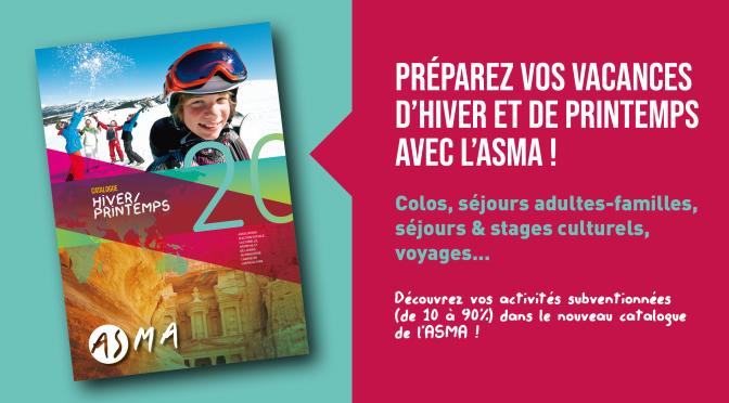 Cap sur vos vacances d'hiver et de printemps avec le nouveau catalogue de l'ASMA !